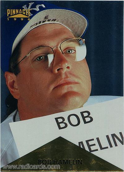 Bob Hamelin 1996 Pinnacle #289 Foil