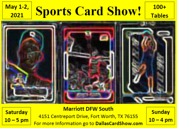 Dallas Card Show May 1-2 2021 Event Flyer