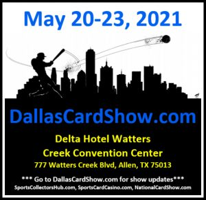 Dallas Card Show   May 20-23   Event Flyer