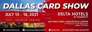 Dallas Card Show | July 15-18, 2021 | Event Flyer
